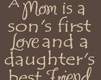 ON SALE Beautiful wooden sign with vinyl quote, a mom is a son's first love and a daughters BEST friend