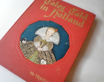 Vintage Tales Told in Holland Beautiful Old Illustrated Book