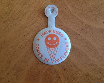 Happiness Comes In 28 Flavors Button FREE SHIPPING