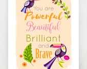 You are Powerful, Beautiful, Brilliant and Brave, Print