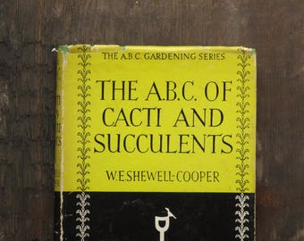 1950s cactus growing guide, The A.B.C. of Cacti and Succulents
