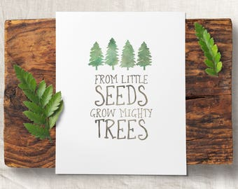 Printable Nursery Art - Woodland Nursery Decor - From Little Seeds Grow Mighty Trees - Digital Download - Woodland Nursery  - Watercolor Art