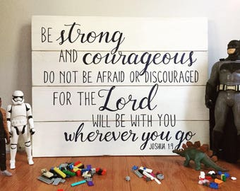Joshua 1:9 // Hand Painted Sign // Be Strong and Courageous // Boy's Room Decor