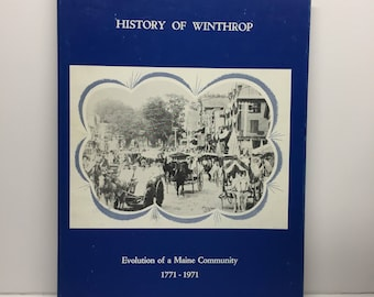 History of Winthrop: Evolution of a Maine Community, 1771-1971