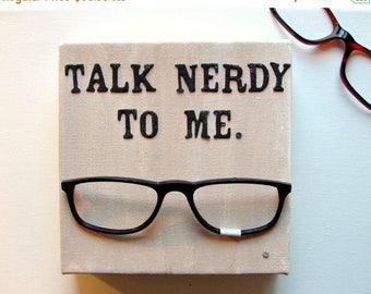 CLEARANCE Nerd Geek Art, Mixed Media 3D Art, Real Black Rimmed Glasses-Talk Nerdy To Me-Gift for Boyfriend, Girlfriend Gift, Christmas Gift