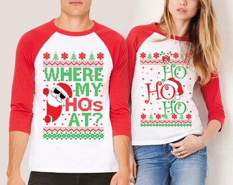 "Ugly Christmas Sweater, ""Where's my ho's at?"" / ""HO HO HO"" , Hohoho Couples Matching shirts,  Couples Shirts Unisex 3/4 Sleeve Raglan"