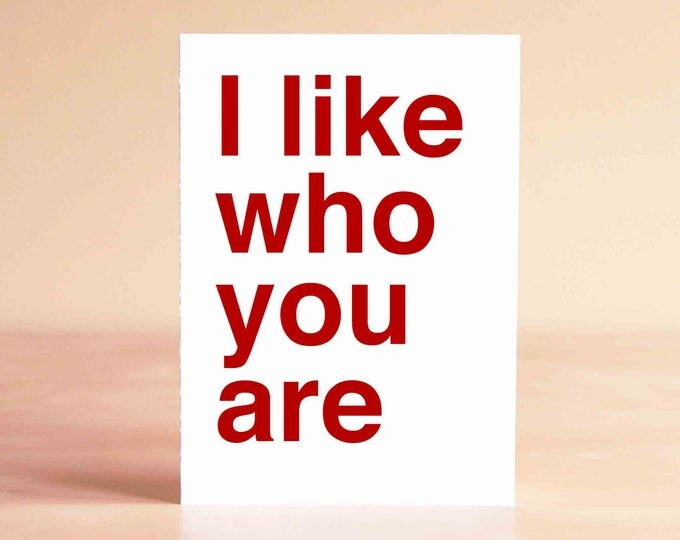 Friend Valentine Card - Best Friend Card - Card for Friend - I like who you are