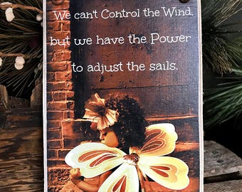 We Can't Control The Wind But We Have The Power To Adjust The Sails / Whimsical Art / Print Adhered To Wood / Ready To Display