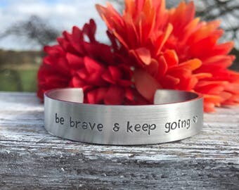 BRAVE BRACELET--be brave and keep going bracelet--hand stamped mantra cuff bracelet--skinny silver--christmas gift--friend gift