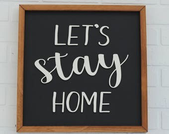 Let's Stay Home Sign - Wood Signs Sayings - Rustic Wood Sign - Framed Wood Sign - Farmhouse Style Sign - Farmhouse Sign - Rustic Home Decor