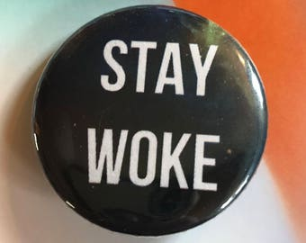 Stay Woke Pinback Buttons, Punk Pins and Patches, Backpack Pins Political, Fridge Magnets, Hippie Gifts, Button Badge, Beautiful Pin