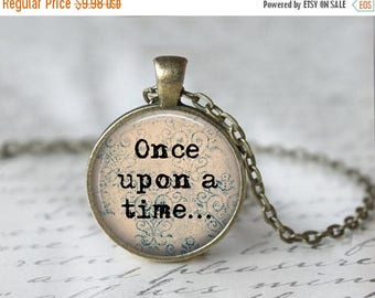SUMMER SALE Once Upon a Time Necklace - Fairy Tale Necklace - Book Lover Necklace - Book Necklace - Library Necklace - Quote Necklace 176