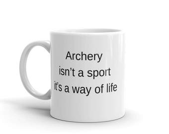Archer Gift | Archery Lover Mug | Archery Isn't a Sport, It's a Way of Life