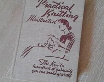 Vintage hardbacked book Practical Knitting Illustrated 40s