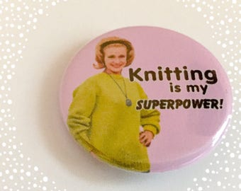 Knitting Is My Superpower - Pinback Button Badge 1.25 inch Flair