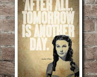 """Gone With The Wind """"Tomorrow Is Another Day"""" Scarlett O'Hara Quote Poster"""