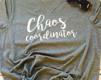 Chaos Coordinator, Mom T-shirt, Teacher T-shirt, Trendy Shirt, Mama Shirt, Funny Shirt, Up In Here, V-Neck, Bella Soft Tee