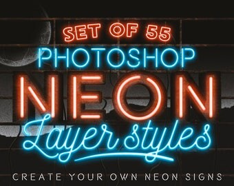 Set of 55 Photoshop Neon layer styles , Photoshop layer styles , digital neon , neon sign , instant download