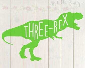 Three-Rex, third birthday, three, Dinosaur, T-rex SVG, PNG,DXF files, instant download