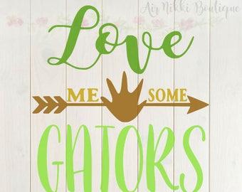 Love Me Some Gators SVG, PNG, DXF files, instant download