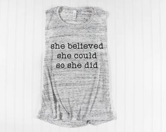 She Believed She Could So She Did/ Though She May Be Little She Is Fierce/ Girl Power Shirt/ Resist Shirt/ Nasty Woman Shirt/ Muscle Tank