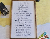 Life is a Journey, Wood Sign, Travel Decor, Friendship Quote, Inspirational Sign, Graduation Gift