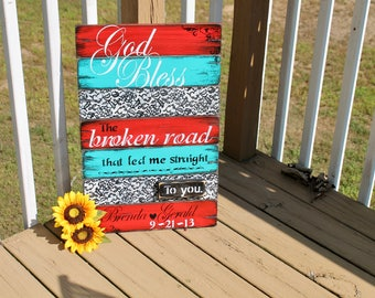 God Bless The Broken Road Wooden Sign Rustic Distressed Shabby Chic Country