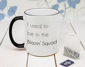 I Used To Be In The Blazin' Squad Black Rim and Handle Mug  - Love Island - Funny Mug - Paging Doctor Marcel!