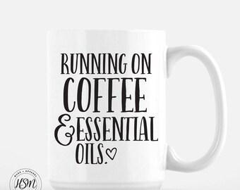 Running on Coffee and Essential Oils, 15 oz Mug Coffee Mug, Oil Mug