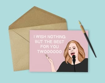 Funny Adele Wedding/ Engagement card (Wedding Card, Celebrity Pop Culture Card, Funny Engagement Card, Wedding Shower Card)