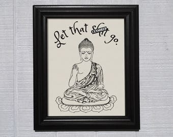 Let That Shit Go print, art print, buddha, funny, print, let it go, inspirational