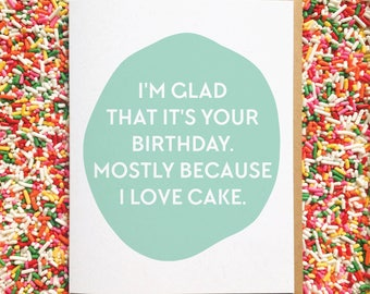 Funny Birthday Card. Cake Card. Best Friend Birthday Card. Husband Birthday. Wife Birthday. Boyfriend Birthday. Girlfriend Birthday