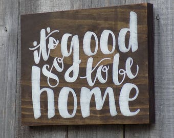 Wooden Sign, It's so good to be home, Kona brown, Made from recycled wood, 7 1/2 X 9 inches