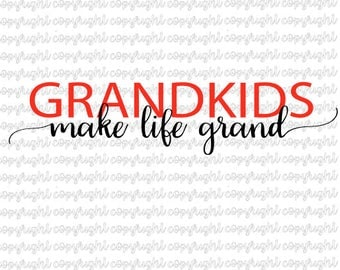 Grandkids make life grand SVG DXF cut file - silhouette - cameo - cricut