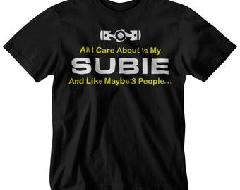 All I Care About Is My Subie Subaru T-Shirt