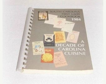 South Carolina First Lady Cookbook A Decade Of Carolina Cuisine SC First Lady 1984 SC Governor's Wives Recipes American Cancer Society