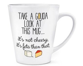 Take A Gouda Look At This Mug 12oz Latte Mug Cup