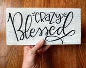 "Crazy Blessed / Blessed Wooden Sign / Salty Sunbeam Sign Shop / ""Faithful Variety"" Collection / THW207"