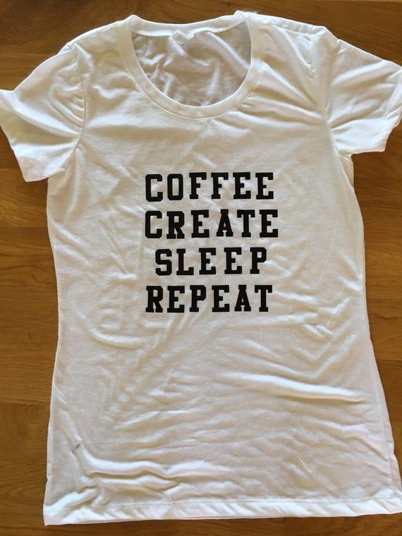 Coffee create sleep repeat shirt mom tshirt, mom life, womens shirts, creator shirt , mom graphic t shirt, maker shirt, mom clothes, womens