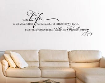 Independence Sale - Life is not measured by the number of breaths we take...moments that take our breath away-  wall vinyl decal (Interior &