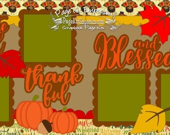 Scrapbook Page Kit Fall Thanksgiving Grateful Thankful & Blessed 2 page Scrapbook Layout 101