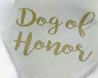Dog of Honor Gray and Gold Wedding Pet Bandana Gold Dog Collar for Engagement Photos Save the Date Bridal Shower