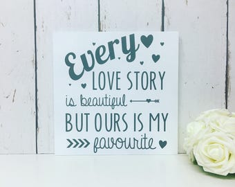 Every love story is beautiful but ours is my favourite   MDF Sign   Wedding   Props   Home Decor   Wall Art