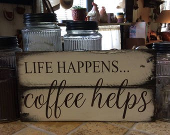 Life happens...Coffee helps pallet sign