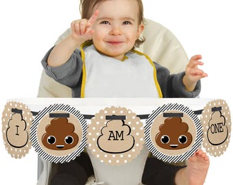 Party 'Til You're Pooped - 1st Birthday - I Am One - First Birthday High Chair Banner - First Birthday Poop Emoji Party Decorations