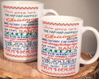 When Santa squeezes his fat ass down the chimney...Clark Griswold 15 ounce or 11 ounce Coffee Mug/Cup National Lampoon Christmas Vacation