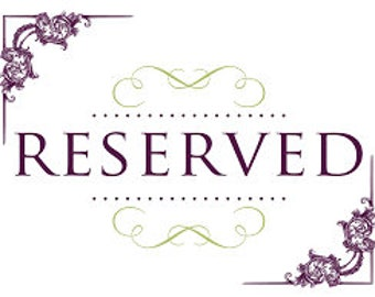 Reserved for Lesley Cothern