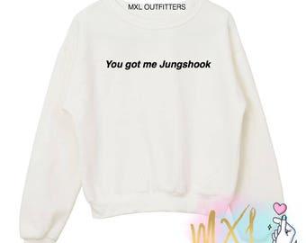 You got me Jungshook Kpop Crewneck Sweatshirt (By Maggie Liu)