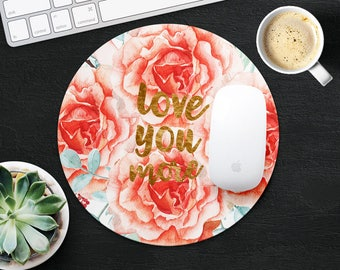 Print Love You More Mouse Pad Flower Quote Mouse Mat Round Mouse Pad Fabric MouseMat Her Gift MousePad Floral Mouse Mat Desk Office Supplies