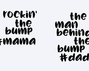 SVG, rocking' the bump, the man behind the bump, #mama, #dad, couple shirt, cut file, printable,  cricut, silhouette, instant download